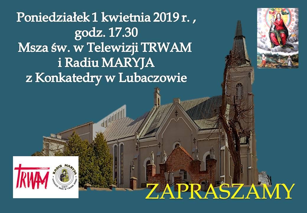 Radio Maryja i Telewizja Trwam w Konkatedrze – 1.04.2019 r.