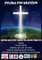 """POLSKA POD KRZYŻEM. W sobotę 14.09. spotkanie modlitewne pod """"Krzyżem Papieskim"""" w Lubaczowie."""